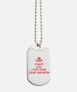 Keep Calm and love your Court Reporter Dog Tags