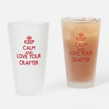 Keep Calm and love your Crafter Drinking Glass