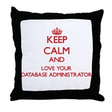 Keep Calm and love your Database Admi Throw Pillow