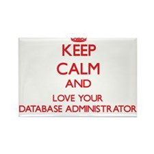 Keep Calm and love your Database Administr Magnets