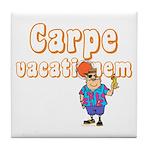 Carpe Vacationem m Tile Coaster