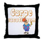 Carpe Vacationem m Throw Pillow