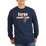 Carpe Vacationem m Long Sleeve Dark T-Shirt