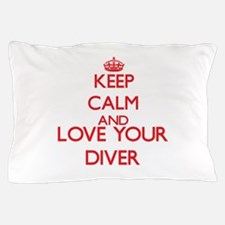 Keep Calm and love your Diver Pillow Case