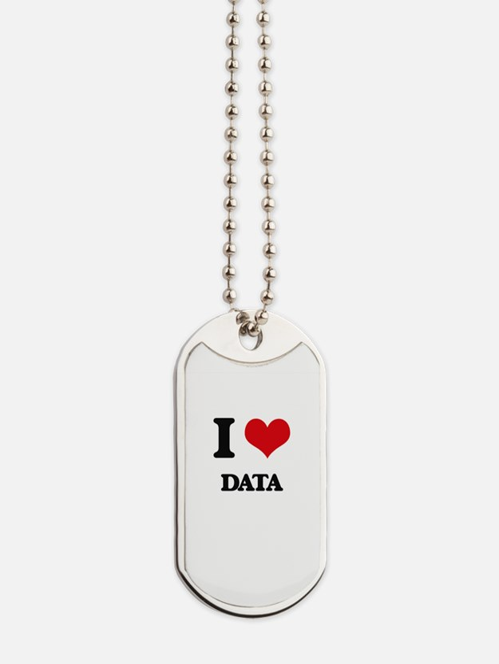 I Love Data Dog Tags