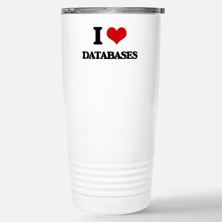 I Love Databases Stainless Steel Travel Mug