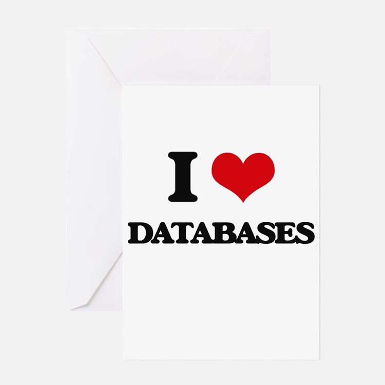 I Love Databases Greeting Cards
