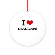 I Love Deadlines Ornament (Round)