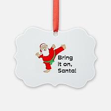 Bring it on, Santa - Martial Arts Ornament