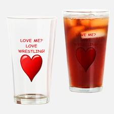 i love wrestling Drinking Glass