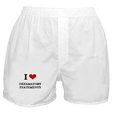 I Love Defamatory Statements Boxer Shorts