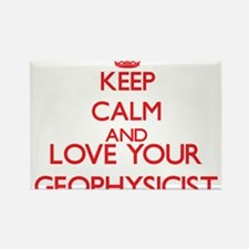 Keep Calm and love your Geophysicist Magnets
