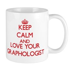 Keep Calm and love your Graphologist Mugs