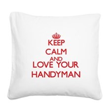 Keep Calm and love your Handy Square Canvas Pillow