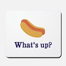 Whats up (Hot) Dog Funny Mousepad