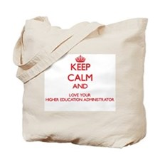 Keep Calm and love your Higher Education Tote Bag