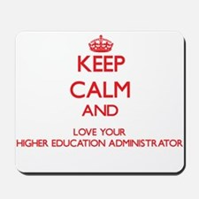 Keep Calm and love your Higher Education Mousepad