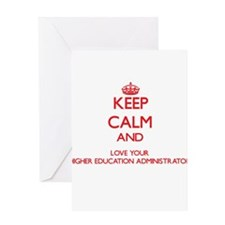 Keep Calm and love your Higher Educ Greeting Cards