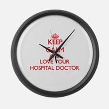 Keep Calm and love your Hospital Large Wall Clock
