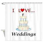 I Love Weddings Shower Curtain