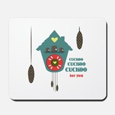 Cuckoo For You Mousepad