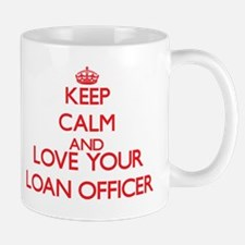 Keep Calm and love your Loan Officer Mugs
