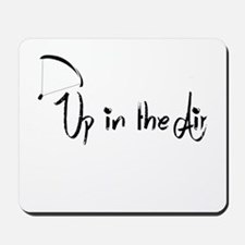 Up in the Air Mousepad