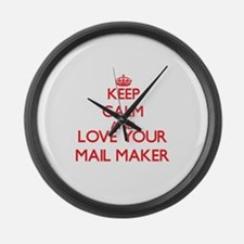 Keep Calm and love your Mail Make Large Wall Clock