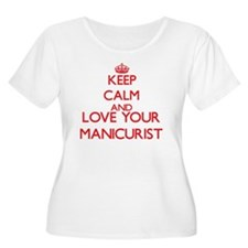 Keep Calm and love your Manicuri Plus Size T-Shirt