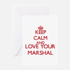 Keep Calm and love your Marshal Greeting Cards