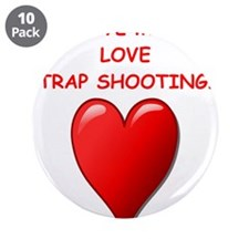 """i love trap shooting 3.5"""" Button (10 pack)"""