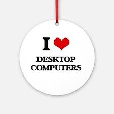 I Love Desktop Computers Ornament (Round)