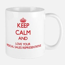 Keep Calm and love your Medical Sales Represe Mugs