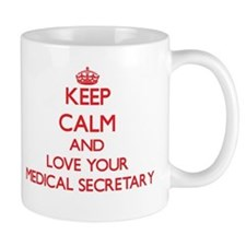 Keep Calm and love your Medical Secretary Mugs