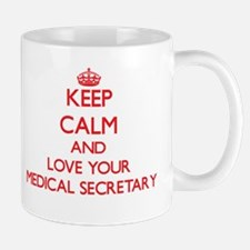 Keep Calm and love your Medical Secretary Mugs