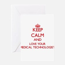 Keep Calm and love your Medical Tec Greeting Cards