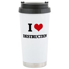 I Love Destruction Travel Coffee Mug