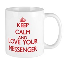 Keep Calm and love your Messenger Mugs