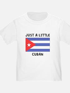 Just A Little Cuban T-Shirt