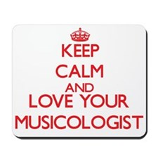 Keep Calm and love your Musicologist Mousepad