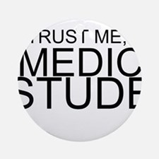 Trust Me, I'm A Medical Student Ornament (Round)