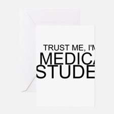 Trust Me, I'm A Medical Student Greeting Cards