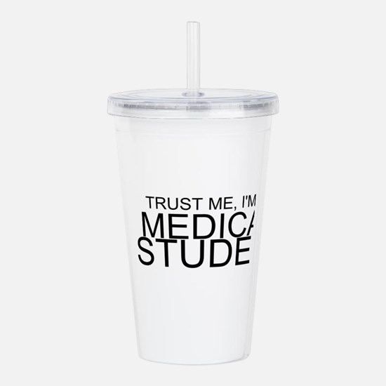 Trust Me, I'm A Medical Student Acrylic Double-wal