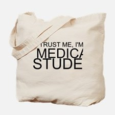 Trust Me, I'm A Medical Student Tote Bag
