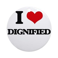 I Love Dignified Ornament (Round)