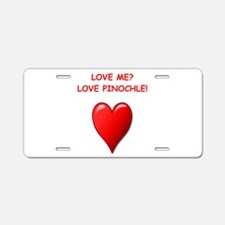 i love pinochle Aluminum License Plate