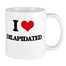 I Love Dilapidated Mugs