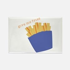 Give Me Fries Magnets