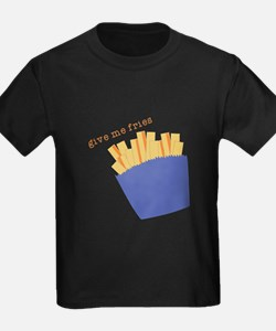 Give Me Fries T-Shirt