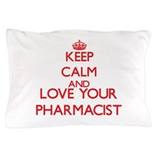 Keep Calm and love your Pharmacist Pillow Case